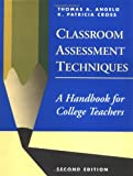 Classroom Assessment Techniques: A Handbook for College Teachers (1555425003) by Thomas A. Angelo