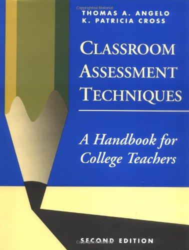 Classroom Assessment Techniques: A Handbook for College Teachers (Jossey Bass Higher and Adult Education)