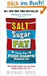 Salt, Sugar, Fat: How the Food Giants...