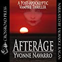 Afterage Audiobook by Yvonne Navarro Narrated by Talmadge Ragan