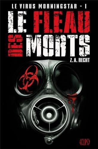 Le Virus Morningstar, Tome 1 : Le Fléau des Morts 51ueoJQfKIL