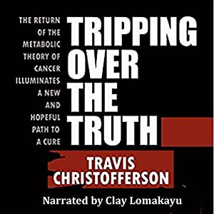 Tripping Over the Truth Audiobook