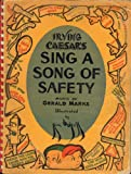 Irving Caesar's Sing a song of safety / [words by] Irving Caesar, Gerald Marks ; Illustrated by Rose O'Neill