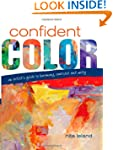 Confident Color: An Artist's Guide To...