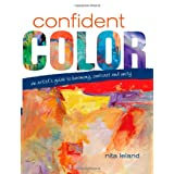 Confident Color: An Artist's Guide To Harmony, Contrast And Unityby Nita Leland