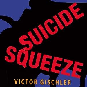 Suicide Squeeze Audiobook