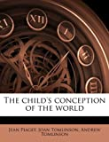 The child's conception of the world (1175249637) by Piaget, Jean