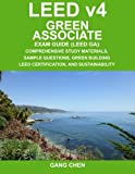 img - for LEED v4 Green Associate Exam Guide (LEED GA): Comprehensive Study Materials, Sample Questions, Green Building LEED Certification, and Sustainability (Green Associate Exam Guide Series) (Volume 1) book / textbook / text book