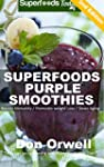 Superfoods Purple Smoothies: Over 40...