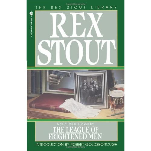 The League of Frightened Men (Nero Wolfe): Rex Stout: 9780553762983: Amazon.com: Books