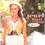 "Sweet and Wild (Deluxe Edition)von ""Jewel"""