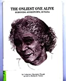 img - for The Onliest One Alive: Surviving Jonestown, Guyana book / textbook / text book