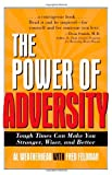 img - for The Power of Adversity: Tough Times Can Make You Stronger, Wiser, and Better book / textbook / text book