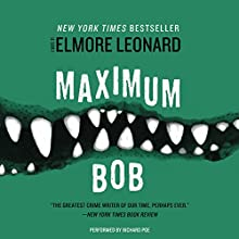 Maximum Bob | Livre audio Auteur(s) : Elmore Leonard Narrateur(s) : Richard Poe