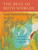 The Best of Both Worlds: Finely Printed Livres d Artistes, 1910 2010 (156792431X) by Jerry Kelly