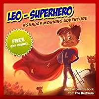 Children's Book : Leo Superhero - A Sunday Morning Adventure by TheBrothers ebook deal