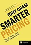 img - for Smarter Pricing: How to capture more value in your market (Financial Times Series) book / textbook / text book