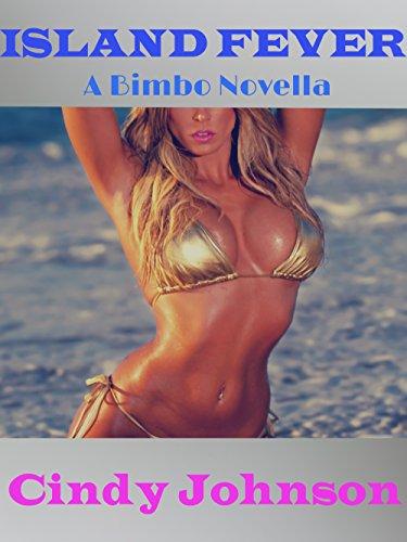 Cindy Johnson - Island Fever: A Bimbo Novella