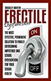 Erectile Dysfunction: The Most Effective, Permanent Solution to Finally Overcoming Impotence and Sexual Dysfunction for Your Sexual Health (testosterone,sexual ... health,sexual health,impotence)