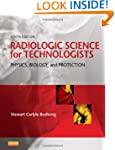 Radiologic Science for Technologists:...