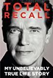 img - for Total Recall: My Unbelievably True Life Story book / textbook / text book
