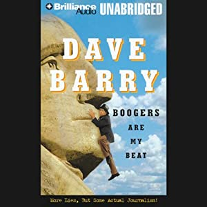 Boogers Are My Beat: More Lies, But Some Actual Journalism from Dave Barry | [Dave Barry]