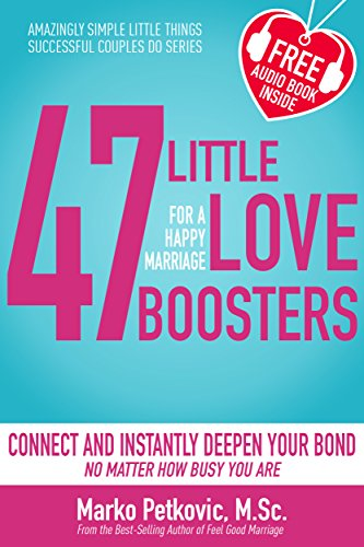 47 Little Love Boosters For a Happy Marriage by Marko Petkovic ebook