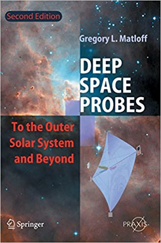 Deep Space Probes: To the Outer Solar System and Beyond (Springer Praxis Books)