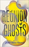 img - for A Reunion of Ghosts book / textbook / text book