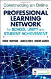 img - for Constructing an Online Professional Learning Network for School Unity and Student Achievement book / textbook / text book