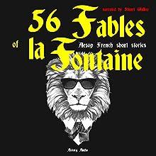 56 Fables of la Fontaine: Aesop French short stories (       UNABRIDGED) by Jean de La Fontaine Narrated by Stuart Walker