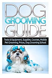 Dog Grooming Guide: Tools & Equipment, Dog Groomer Supplies, Dog Groomer Courses, Mobile Dog Grooming, Mobile Pet Grooming Van, Dog Grooming Prices, Dog Grooming School,