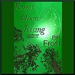 Forest Moon Rising: A Tess Noncoiré Adventure | P. R. Frost