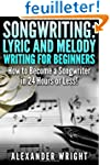 Songwriting: Lyric and Melody Writing...