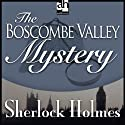 Sherlock Holmes: The Boscombe Valley Mystery (       UNABRIDGED) by Sir Arthur Conan Doyle Narrated by Edward Raleigh