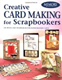 Creative Card Making for Scrapbookers (Memory Makers)
