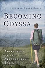 Becoming Odyssa: Adventures on the Appalachian Trail by Davis, Jennifer Pharr (7/1/2011)