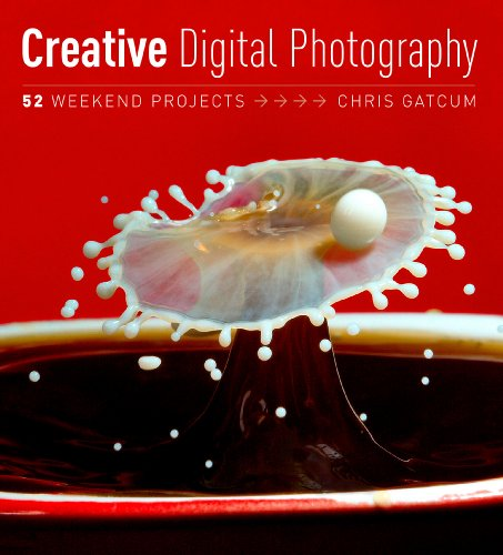 Chris Gatcum - Creative Photography: 52 Weekend Projects: Get the secrets behind creative techniques your camera manual won't teach you!