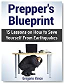 Prepper's Blueprint: 15 Lessons on How to Save Yourself From Earthquakes (Preppers blueprint, Preppers blueprint books, Preppers Survival)