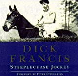 Dick Francis: Steeplechase Jockey