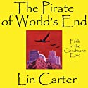 The Pirate of World's End: Gondwane Epic, Book 5 (       UNABRIDGED) by Lin Carter Narrated by Daniel Wallace