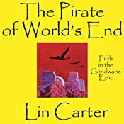 The Pirate of World's End: Gondwane Epic, Book 5 | Lin Carter