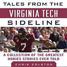 Tales from the Virginia Tech Sideline: A Collection of the Greatest Hokies Stories Ever Told Audiobook by Chris Colston Narrated by Karl Miller