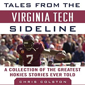 Tales from the Virginia Tech Sideline: A Collection of the Greatest Hokies Stories Ever Told | [Chris Colston]