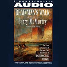 Dead Man's Walk (       UNABRIDGED) by Larry McMurtry Narrated by Will Patton