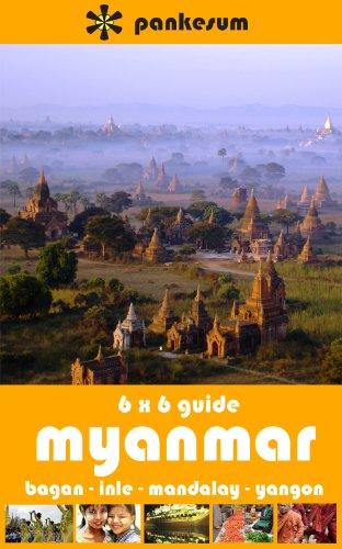 Pankesum 6x6 Guide to Myanmar: Bagan, Mandalay, Inle, Yangon