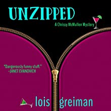 Unzipped: Chrissy McMullen, Book 1 Audiobook by Lois Greiman Narrated by Barbara Benjamin-Creel