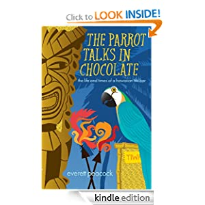 The Parrot Talks in Chocolate (The Life and Times of a Hawaiian Tiki Bar #1)