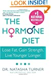 The Hormone Diet: Lose Fat. Gain Stre...