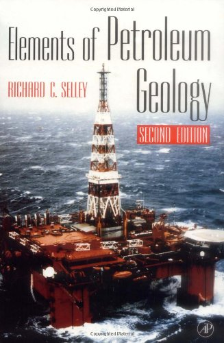 Elements of Petroleum Geology, Second Edition: Richard C. Selley: 9780126363708: Amazon.com: Books